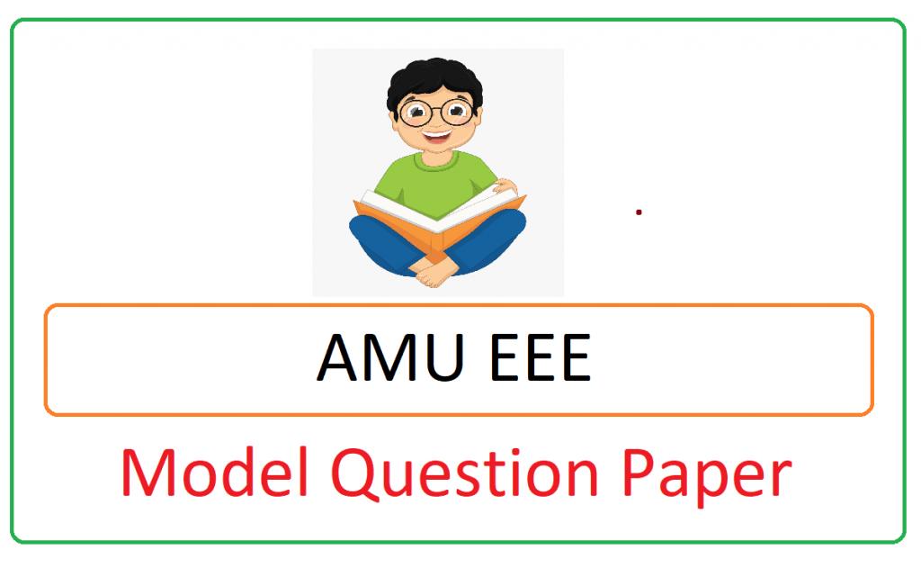 AMU EEE Model Paper 2021